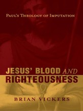 Jesus' Blood and Righteousness: Paul's Theology of Imputation - eBook