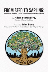 From Seed to Sapling: How God Turned a Seed of Vision Into a Tree of Life - eBook