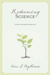 Redeeming Science: A God-Centered Approach - eBook