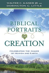 Biblical Portraits of Creation: Celebrating the Maker of Heaven and Earth - eBook