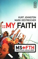 My Faith: Middle School Survival Series