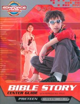 SonForce Bible Story Center Guide: Preteen