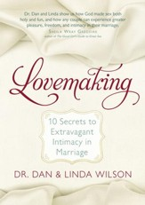Lovemaking: Enjoy Extravagant Intimacy in Your Marriage - eBook