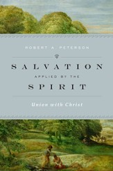 Salvation Applied by the Spirit: Union with Christ - eBook