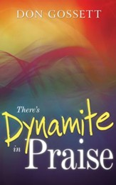 There's Dynamite in Praise - eBook