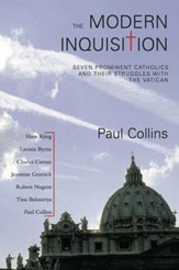 The Modern Inquisition: Seven Prominent Catholics and Thier Struggle with the Vatican - eBook