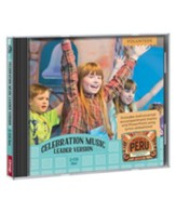 Passport to Peru VBS: Celebration Music Leader Version 2-CD Set