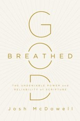 God-Breathed: The Undeniable Power and Reliability of Scripture - eBook
