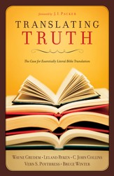 Translating Truth: The Case for Essentially Literal Bible Translation - eBook