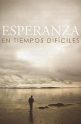 Esperanza en Tiempos Difíciles, 25 Tratados  (Hope for Hard Times, 25 Tracts)
