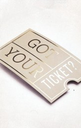 Got Your Ticket? (ESV), Pack of 25 Tracts