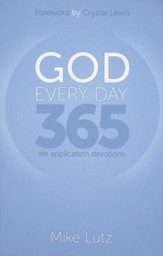 God Every Day: 365 Life Application Devotions - eBook