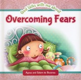 God Talks With Me About ... Overcoming Fears
