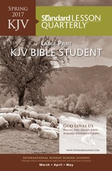 Standard Lesson Quarterly: KJV Adult Bible Student Large Print, Spring 2017