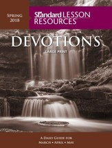 Standard Lesson Resources: Devotions ® Large Print Edition, Spring 2018