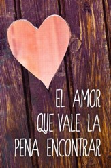Tratado El Amor Que Vale La Pena Encontrar, Paq. de 25  (Love Worth Finding Tract, Pack of 25)