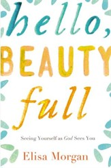 Hello, Beauty Full: Seeing Yourself as God Sees You - eBook