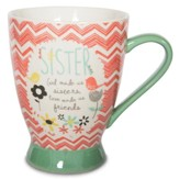 God Made Us Sisters, Love Made Us Friends Mug