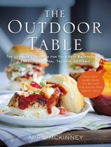The Outdoor Table: The Ultimate Cookbook for Your Next Backyard BBQ, Front-Porch Meal, Tailgate, or Picnic - eBook