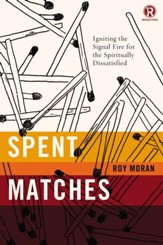 Spent Matches: Igniting the Signal Fire for the Spiritually Dissatisfied - eBook