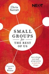 Small Groups for the Rest of Us: How to Design Your Small Groups to Reach the Fringes -eBook