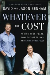 Whatever the Cost: Facing Your Fears, Dying to Your Dreams, and Living Powerfully - eBook