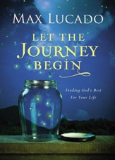 Let the Journey Begin: Finding God's Best for Your Life - eBook