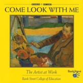Come Look with Me: The Artist at Work