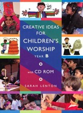 Creative Ideas for Children's Worship: Based on the Sunday Gospels, Year B with CD