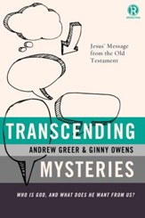 Transcending Mysteries: Who Is God, and What Does He Want from Us? - eBook
