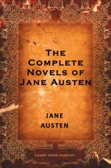 The Complete Novels of Jane Austen - eBook