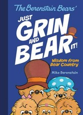 The Berenstain Bears: Just Grin and Bear It!