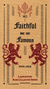 Faithful but Not Famous