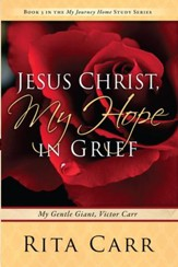Jesus Christ, My Hope in Grief: My Gentle Giant, Victor Carr - eBook