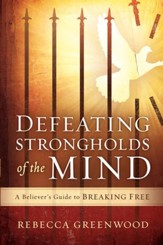 Defeating Strongholds of the Mind: A Believer's Guide to Breaking Free - eBook