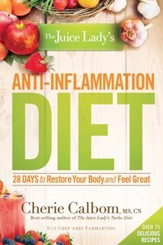 The Juice Lady's Anti-Inflammation Diet: 28 Days to Restore Your Body and Feel Great - eBook