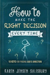How to Make the Right Decision Every Time: 10 Keys for Finding God's Direction - eBook