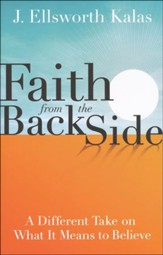 Faith from the Back Side: Inspiration Through a New Perspective