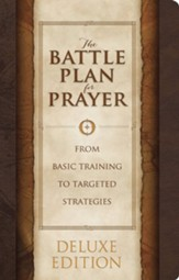 The Battle Plan for Prayer: From Basic Training to Targeted Strategies, LeatherTouch Edition