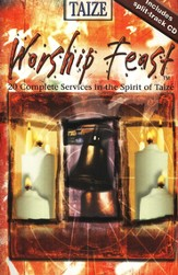 Worship Feast Taize : 20 Complete Services in the Spirit of Taize with Split-track CD