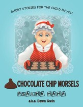 Chocolate Chip Morsels: Short Stories for the Child in You - eBook