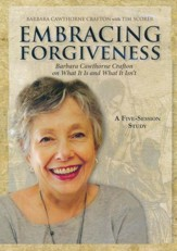 Embracing Forgiveness: Barbara Cawthorne Crafton on What Is and What Isn't - DVD
