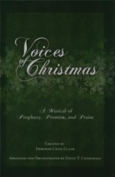 Voices of Christmas: A Musical of Prophecy, Promise and Praise