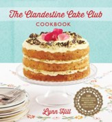 The Clandestine Cake Club Cookbook / Digital original - eBook