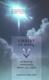 Christ in Song: Hymns of Immanuel from All Ages
