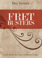 Fret Busters: God's Peace for Your Problems Today - eBook