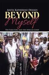 Beyond Myself: The Farm Girl and the African Chief - eBook
