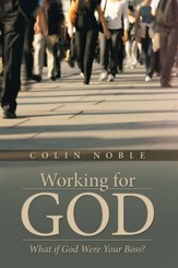 Working for God: What if God Were Your Boss? - eBook