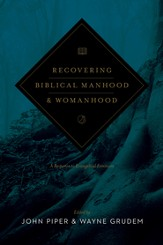 Recovering Biblical Manhood and Womanhood: A Response to Evangelical Feminism - eBook