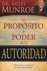 El Propósito y Poder de la Autoridad  (The Purpose and Power of Authority)